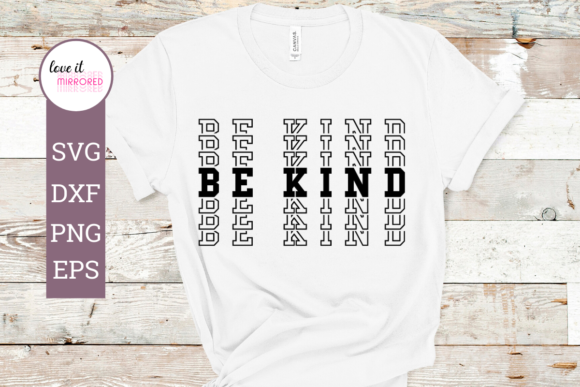 Download Free Be Kind Mirror Word Design Graphic By Love It Mirrored for Cricut Explore, Silhouette and other cutting machines.