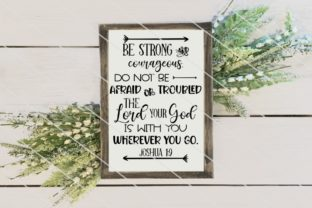 Download Free Be Strong And Courageous Joshua 1 9 Graphic By Amy Anderson for Cricut Explore, Silhouette and other cutting machines.