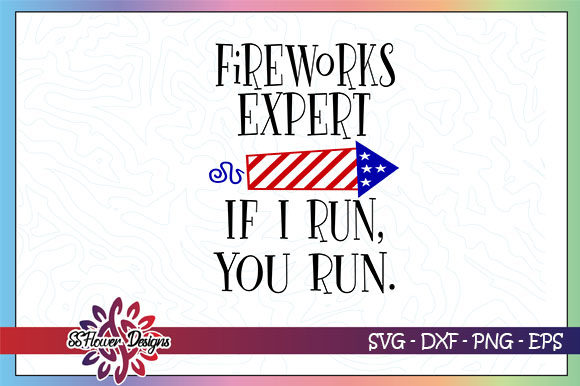 Download Free Fireworks Expert I Run You Run Graphic By Ssflower Creative SVG Cut Files