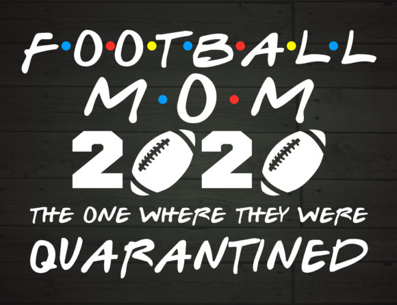 Download Free Football Mom 2020 Quarantined Graphic By Nicetomeetyou for Cricut Explore, Silhouette and other cutting machines.