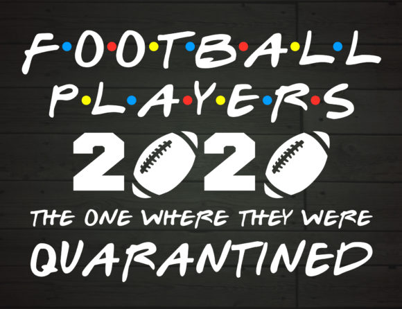 Download Free Football Players 2020 Quarantined Graphic By Nicetomeetyou for Cricut Explore, Silhouette and other cutting machines.