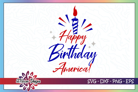 Download Free Happy Birthday America Candle Graphic By Ssflower Creative Fabrica SVG Cut Files