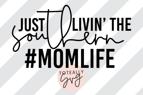 Print on Demand: Just Livin' the Southern #momlife Graphic Illustrations By toteallysvg