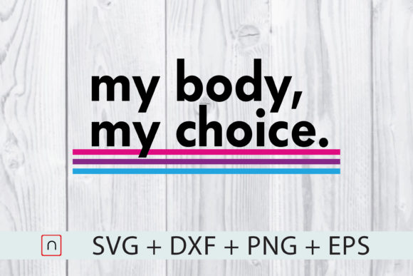 Print on Demand: LGBT Rights - My Body My Choice Graphic Print Templates By Novalia