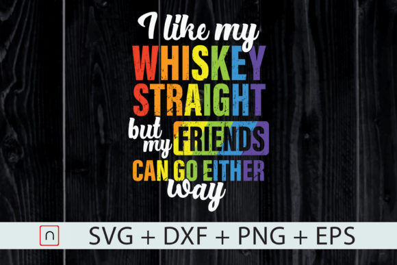Download Free Like My Whiskey Straight Lgbt Pride Flag Graphic By Novalia for Cricut Explore, Silhouette and other cutting machines.