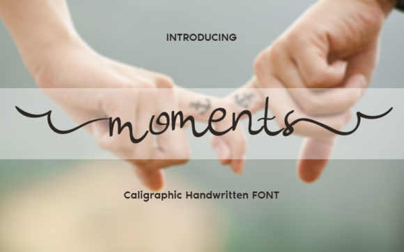 Download Free Moments Font By Graph Arts Creative Fabrica for Cricut Explore, Silhouette and other cutting machines.