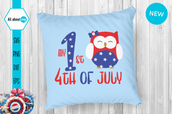 Download Free My First 4th July 4th July Owl Graphic By All About Svg for Cricut Explore, Silhouette and other cutting machines.