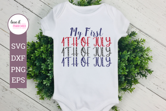 Download Free My First 4th Of July Design Graphic By Love It Mirrored for Cricut Explore, Silhouette and other cutting machines.