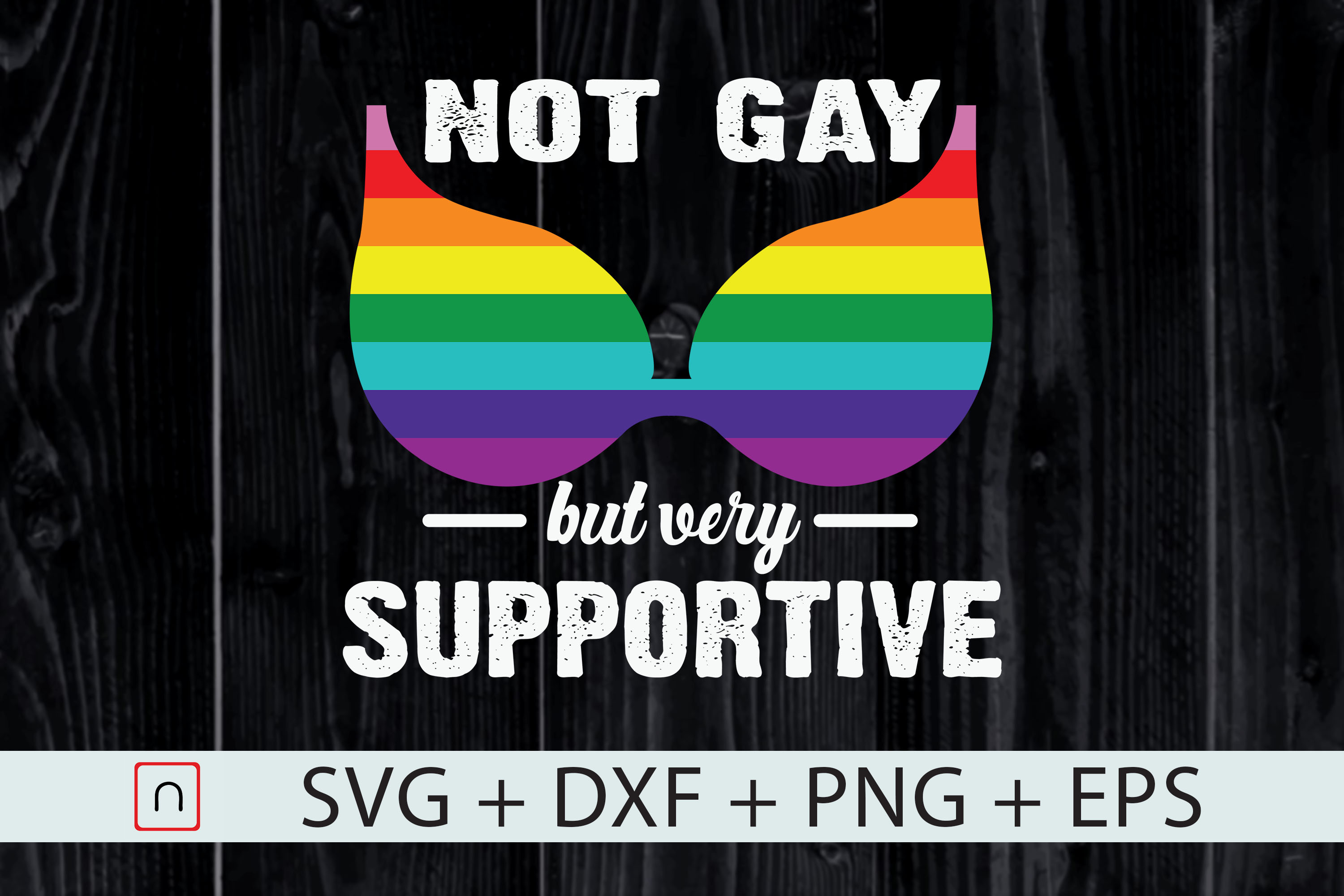 Download Free Not Gay But Very Supportive Graphic By Novalia Creative Fabrica for Cricut Explore, Silhouette and other cutting machines.