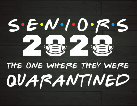 Download Free Seniors 2020 They Were Quarantined Graphic By Nicetomeetyou for Cricut Explore, Silhouette and other cutting machines.
