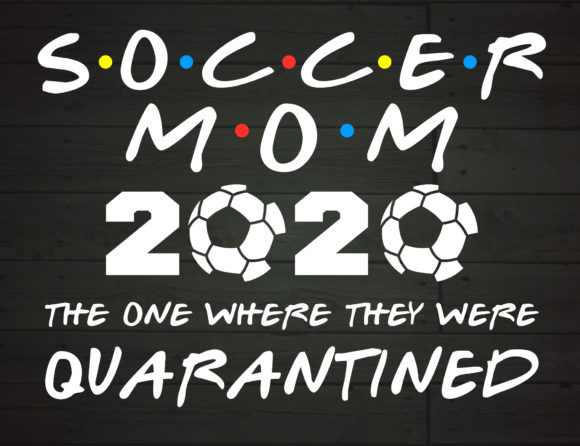 Download Free Soccer Mom 2020 Quarantined Graphic By Nicetomeetyou Creative for Cricut Explore, Silhouette and other cutting machines.