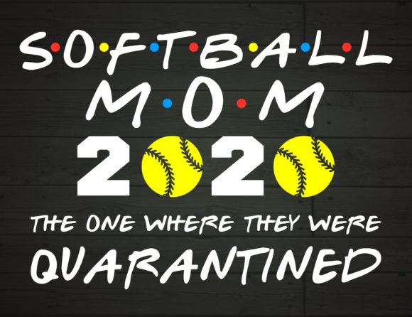 Download Free Softball Mom 2020 Quarantined Graphic By Nicetomeetyou Creative Fabrica for Cricut Explore, Silhouette and other cutting machines.