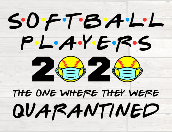 Download Free Softball Players 2020 Quarantined Graphic By Nicetomeetyou for Cricut Explore, Silhouette and other cutting machines.