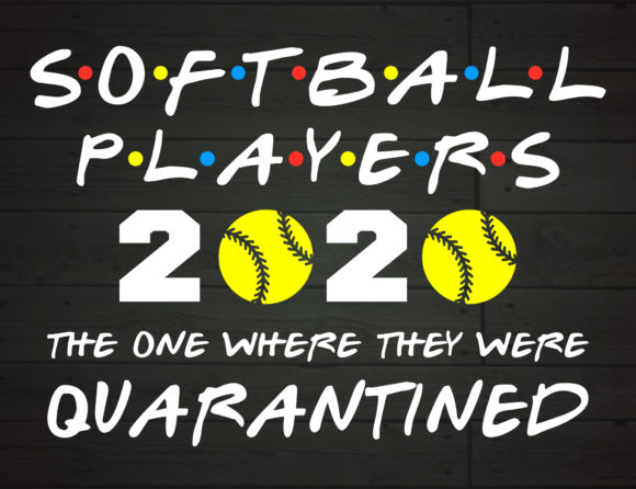 Print on Demand: Softball Players 2020 Quarantined Graphic Crafts By NiceToMeetYou