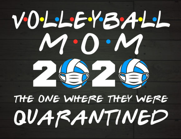 Download Free Volleyball Mom 2020 Quarantined Graphic By Nicetomeetyou for Cricut Explore, Silhouette and other cutting machines.