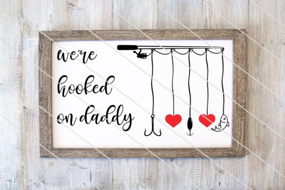 Download Free We Re Hooked On Daddy Graphic By Amy Anderson Designs Creative for Cricut Explore, Silhouette and other cutting machines.