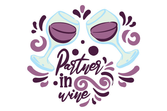 Download Free Partner In Wine Svg Cut File By Creative Fabrica Crafts for Cricut Explore, Silhouette and other cutting machines.