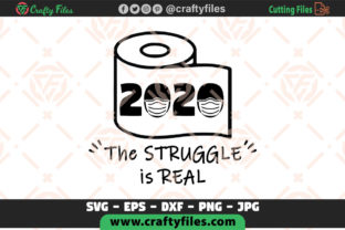 Download Free 2020 The Struggle Si Real Pandemic Graphic By Crafty Files for Cricut Explore, Silhouette and other cutting machines.