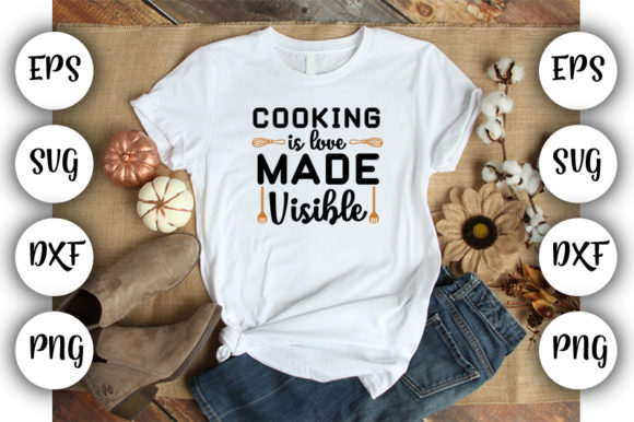 Download Free Cooking Is Love Made Visible Graphic By Design Store Creative for Cricut Explore, Silhouette and other cutting machines.