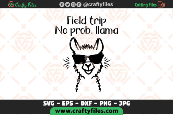 Field Trip No Prob Llama for Cricut Graphic Crafts By Crafty Files