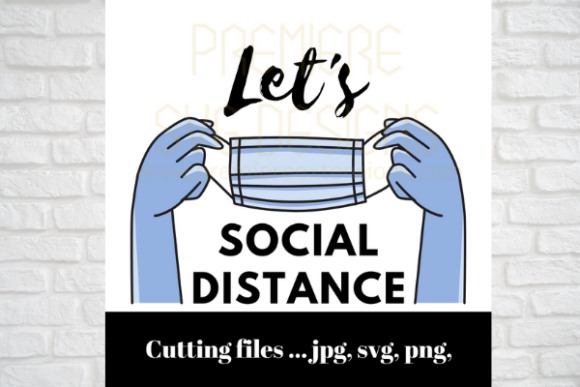 Download Free Let S Social Distance Graphic By Premiereextensions Creative for Cricut Explore, Silhouette and other cutting machines.