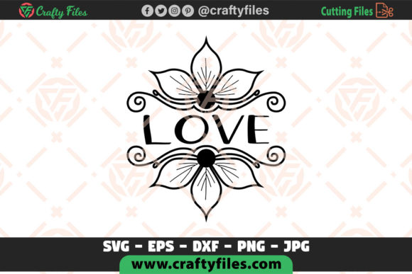 Download Free Love Flower Decoration Graniture Graphic By Crafty Files for Cricut Explore, Silhouette and other cutting machines.