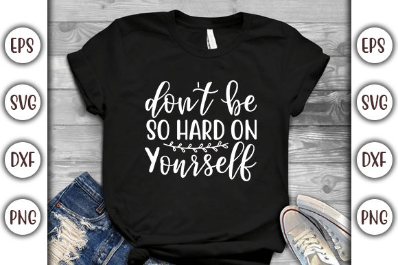 Download Free Mental Health Design Don T Be So Hard Graphic By Graphicsbooth Creative Fabrica for Cricut Explore, Silhouette and other cutting machines.