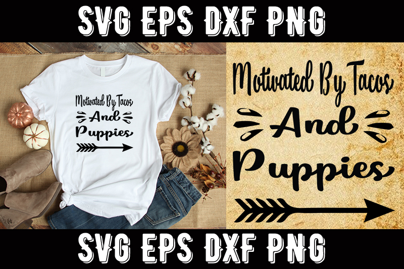 Download Free Motivated By Tacos And Puppies Graphic By Design Store for Cricut Explore, Silhouette and other cutting machines.