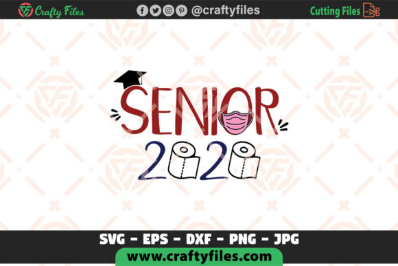 Download Free Senior 2020 Quarantined Graphic By Crafty Files Creative Fabrica for Cricut Explore, Silhouette and other cutting machines.