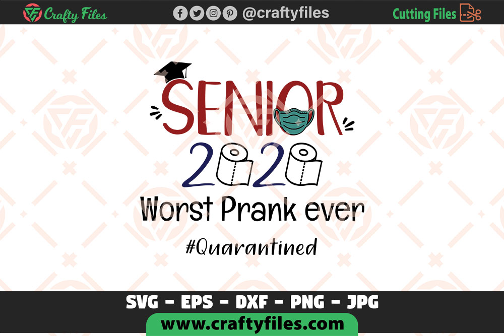Download Free Senior 2020 Worst Prank Ever Graphic By Crafty Files Creative for Cricut Explore, Silhouette and other cutting machines.