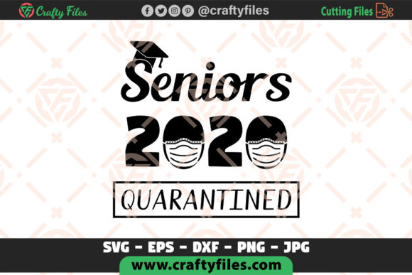 Download Free Senior 2020 Quarantined Coronavirus Graphic By Crafty Files for Cricut Explore, Silhouette and other cutting machines.