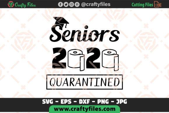 Senior 2020 Quarantined For Cricut Graphic By Crafty Files