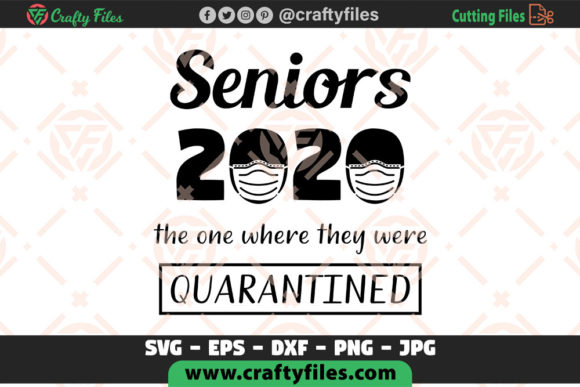 Senior 2020 the One Where They Were Qura Graphic Crafts By Crafty Files