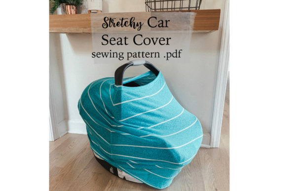 Stretchy Car Seat Cover Sewing Pattern Graphic Needle Arts By Sweet Mama Makes - Image 1