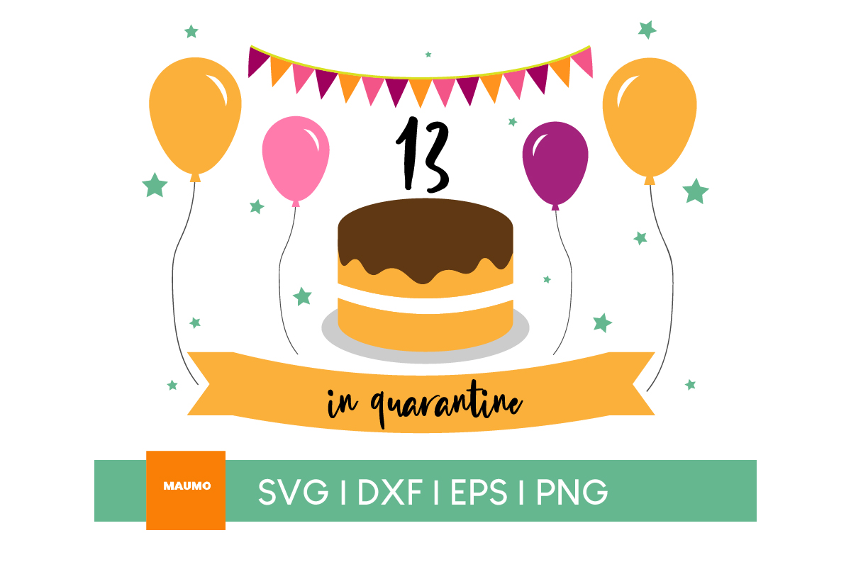 Download Free 13 In Quarantine Birthday Craft Graphic By Maumo Designs for Cricut Explore, Silhouette and other cutting machines.