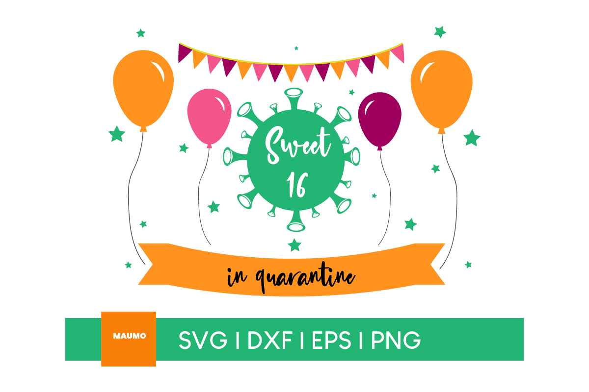 Download Free Sweet 16 In Quarantine Craft Graphic By Maumo Designs Creative for Cricut Explore, Silhouette and other cutting machines.