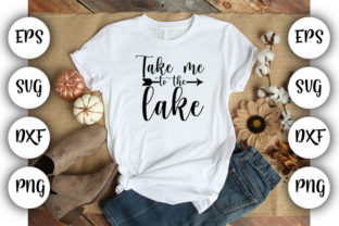 Download Free Take Me To The Lake Graphic By Design Store Creative Fabrica for Cricut Explore, Silhouette and other cutting machines.