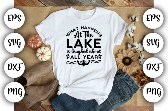 Download Free What Happens At The Lake Is Laughed Abou Graphic By Design Store for Cricut Explore, Silhouette and other cutting machines.