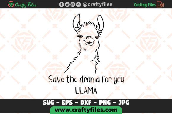 Download Free Save The Drama For You Llama Cricut Graphic By Crafty Files for Cricut Explore, Silhouette and other cutting machines.