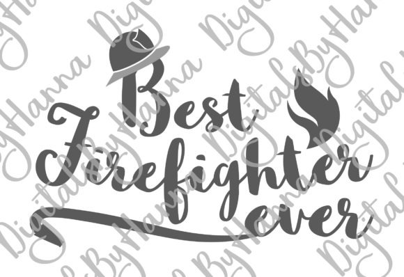 Download Free Best Firefighter Ever Fireman Sign World Graphic By Digitals By Hanna Creative Fabrica for Cricut Explore, Silhouette and other cutting machines.