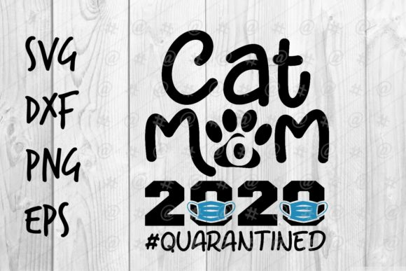 Download Free Cat Mom 2020 Quarantined Graphic By Spoonyprint Creative Fabrica SVG Cut Files