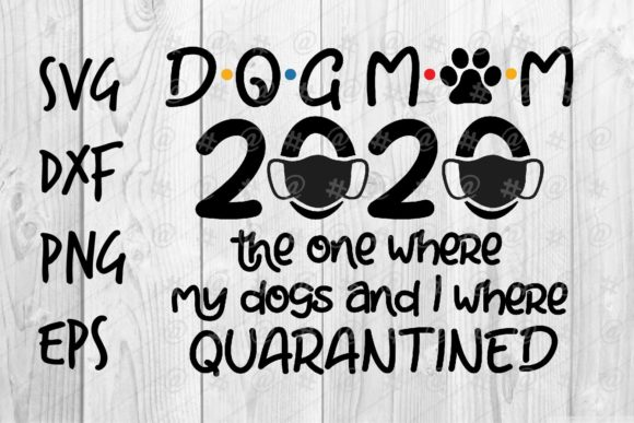 Download Free Dog Mom 2020 Graphic By Spoonyprint Creative Fabrica for Cricut Explore, Silhouette and other cutting machines.