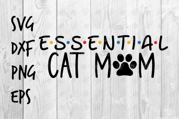 Download Free Essential Cat Mom Graphic By Spoonyprint Creative Fabrica for Cricut Explore, Silhouette and other cutting machines.