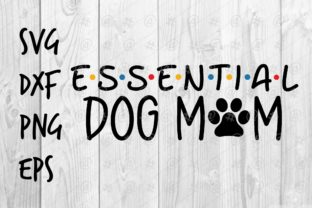 Download Free Essential Dog Mom Graphic By Spoonyprint Creative Fabrica for Cricut Explore, Silhouette and other cutting machines.