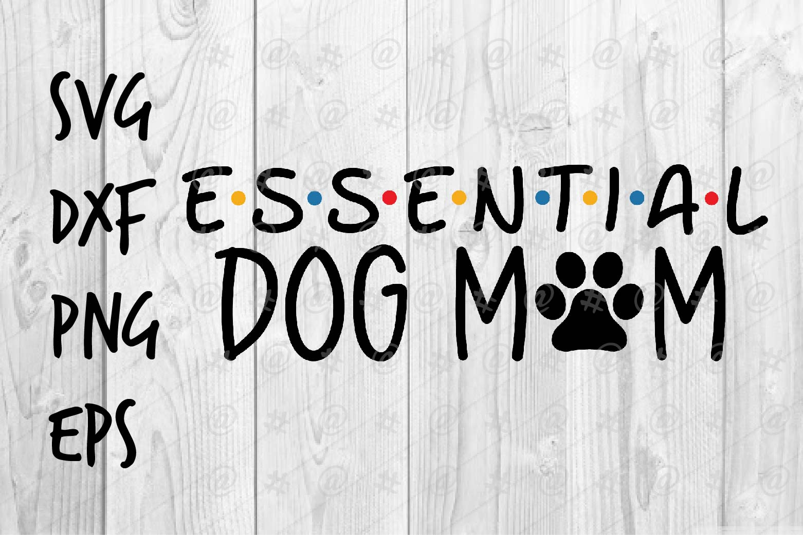 Download Free Essential Dog Mom Graphic By Spoonyprint Creative Fabrica SVG Cut Files