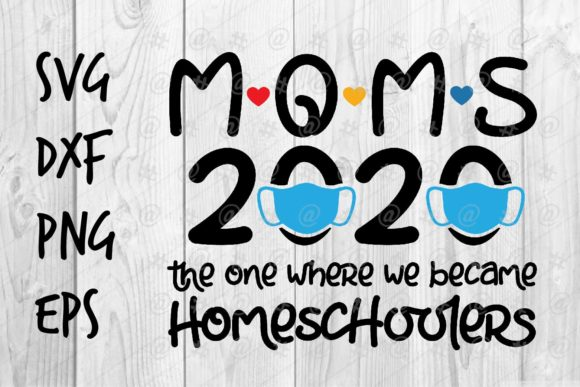 Download Free Mom 2020 Homeschoolers Graphic By Spoonyprint Creative Fabrica for Cricut Explore, Silhouette and other cutting machines.