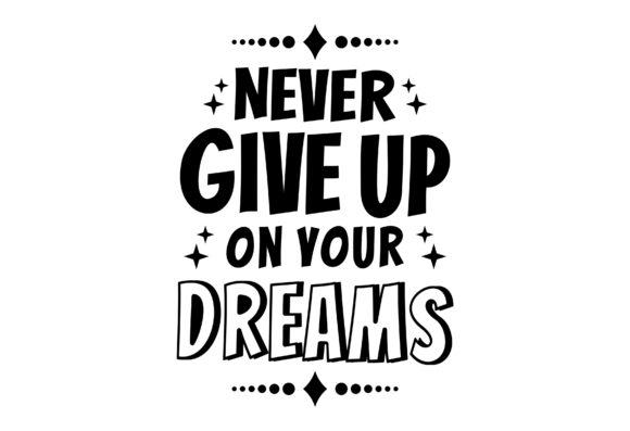 Download Free Never Giveup On Your Dreams Graphic By Designclusters Creative for Cricut Explore, Silhouette and other cutting machines.