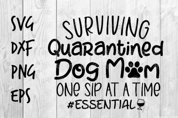 Download Free Surviving Quarantined Dog Mom Graphic By Spoonyprint Creative for Cricut Explore, Silhouette and other cutting machines.