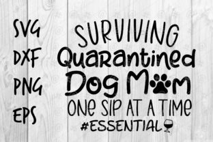Download Free Surviving Quarantined Dog Mom Graphic By Spoonyprint Creative SVG Cut Files