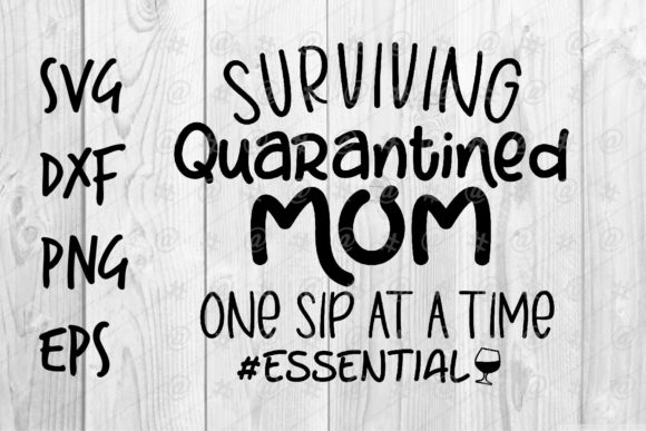 Download Free Surviving Quarantined Mom Graphic By Spoonyprint Creative Fabrica for Cricut Explore, Silhouette and other cutting machines.